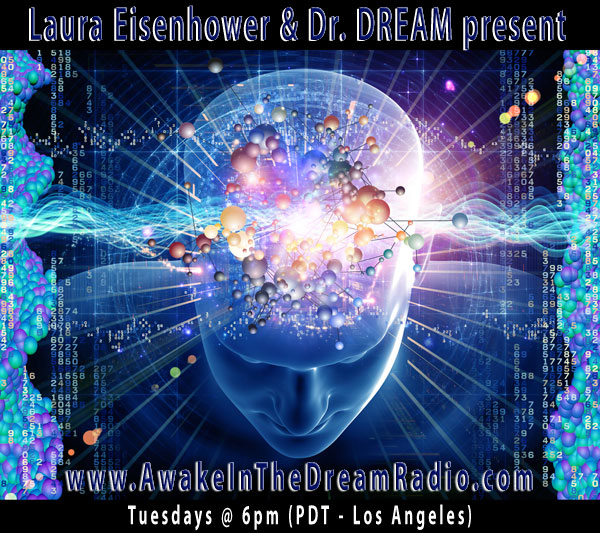 Awake in the DREAM Radio with Laura Eisenhower and Dr. DREAM